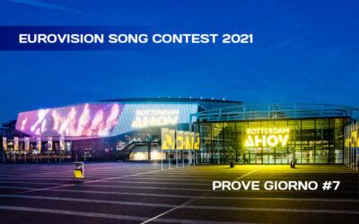 Eurovision Song Contest 2021: settimo giorno di prove